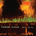 Thinking Plague - Decline And Fall [2012]