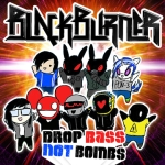 Blackburner Drop Bass Not Bombs 2012